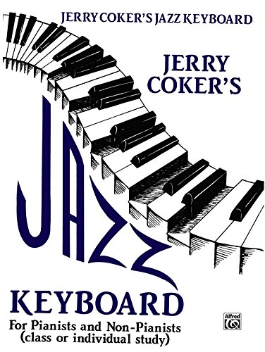 Jazz Keyboard for Pianists and Non-Pianists: Class or Individual Study (English Edition)