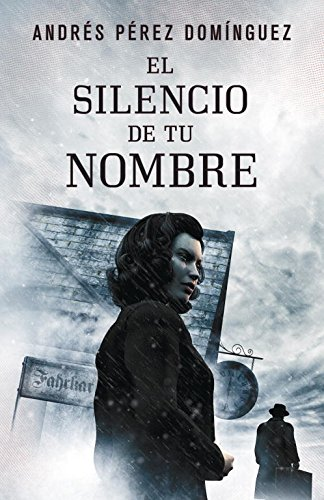 El silencio de tu nombre (EXITOS) por Andrés Pérez Domínguez