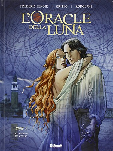 L'Oracle della luna - Tome 02 : Les Amants de Venise
