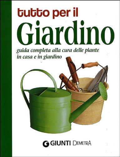 tutto-per-il-giardino-guida-completa-alla-cura-delle-piante-in-casa-e-in-giardino