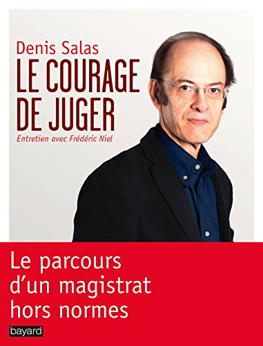 COURAGE DE JUGER (LE) par Denis Salas