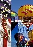 Great American Festivals Albuquerque International Balloon Fiesta