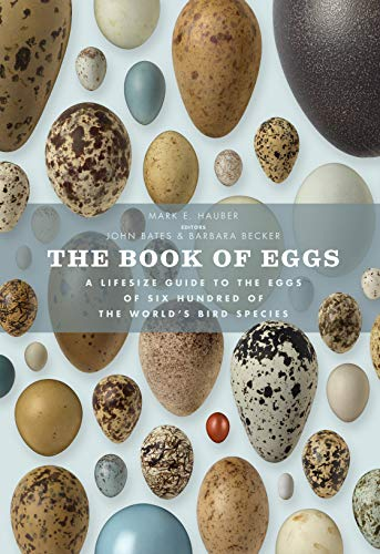The Book of Eggs: A Lifesize Guide to the Eggs of Six Hundred of the World's Bird Species (Book Of Series) por Mark E. Hauber