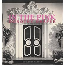 In the Pink: Dorothy Draper--America's Most Fabulous Decorator by Carleton Varney (2006-01-25)