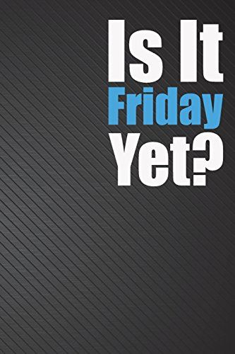 Is It Friday Yet?: Song Writing Music Journals Notebook For Musicians, Students, Songwriting Book (6x9 inches) - 110 Pages - Black Cover