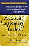 Where Are the Customers′ Yachts? Or A Good Hard Look at Wall Street