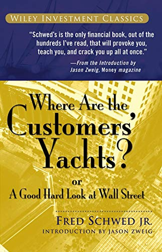 Where Are the Customers Yachts? or A Good Hard Look at Wall Street (Wiley Investment Classic Series): Alle Infos bei Amazon