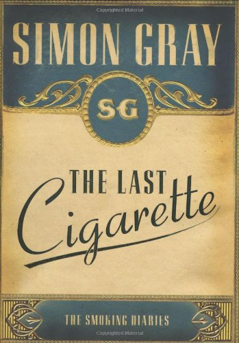 The Last Cigarette: v. 3: The Smoking Diaries (Smoking Diaries Volume 3)