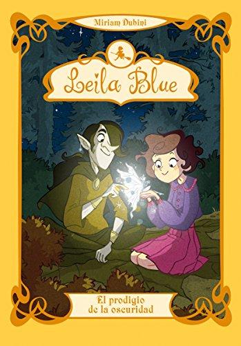 Leila Blue 6: El prodigio de la oscuridad por Miriam Dubini
