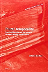 Plural Temporality: Transindividuality and the Aleatory Between Spinoza and Althusser (Historical Materialism Books)