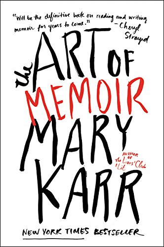 The Art of Memoir por Mary Karr