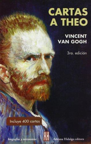 Cartas A Theo (Biografias Y Testimonios / Biographies and Testimonies) por Vincent Van Gogh