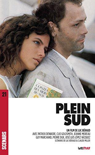 Plein Sud: Scénario du film (Scénars) par Claude Miller