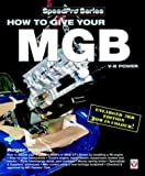 How to Give your MGB V-8 Power (SpeedPro Series) by Roger Williams (2006-06-01)