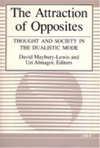 The Attraction of Opposites: Thought and Society in the Dualistic Mode (Suny Series in Philosophysuny)