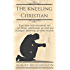 The Kneeling Christian (Updated): If ye have faith and doubt not ... all things, whatsoever ye shall ask in prayer, believing, ye shall receive.