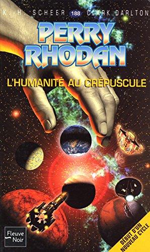 Perry Rhodan, tome 188 : L'Humanit au crpuscule