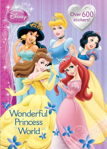 Wonderful Princess World [With More Than 600 Stickers] (Disney Princess)