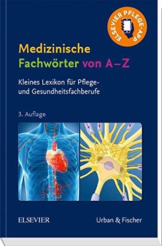 Medizinische Fachwörter von A-Z: Kleines Lexikon für Pflege- und Gesundheitsfachberufe