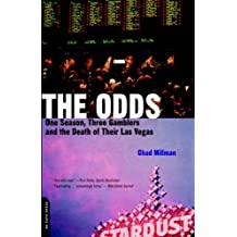 The Odds: One Season, Three Gamblers and the Death of Their Las Vegas by Millman (7-Mar-2002) Paperback