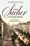 Anna Sacher und ihr Hotel: Im Wien de...