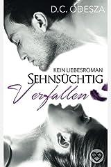 Sehnsüchtig Verfallen: Kein Liebesroman (Erotischer Roman, Band 1) Taschenbuch