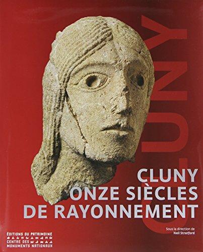 Cluny 910-2010, onze siècles de rayonnement par Collectif