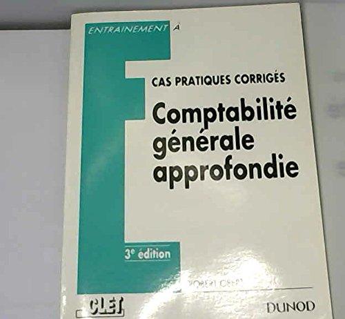 Comptabilite generale approfondie / cas pratiques ...