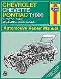 Chevrolet Chevette & Pontiac T1000 ('76 to '87) by J. H. Haynes (November 01,1987)