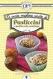 eBook Gratis da Scaricare Le cento migliori ricette di pasticcini e pasticceria casalinga eNewton Zeroquarantanove (PDF,EPUB,MOBI) Online Italiano