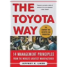 The Toyota Way: Fourteen Management Principles from the World's Greatest Manufacturer: 14 Management Principles from the World's Greatest Manufacturer