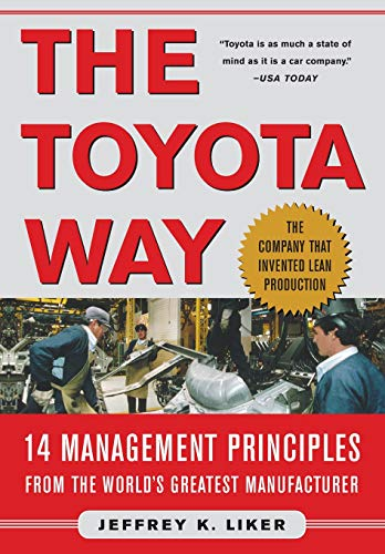 The Toyota Way: 14 Management Principles from the World's Greatest Manufacturer