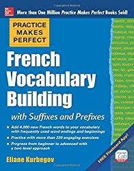 Practice Makes Perfect French Vocabulary Building with Suffixes and Prefixes: (Beginner to Intermediate Level) 200 Exercises + Flashcard App by Eliane Kurbegov (2014-10-23)
