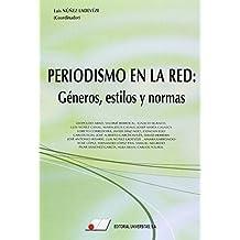 Periodismo en la Red: Géneros, estilos y normas