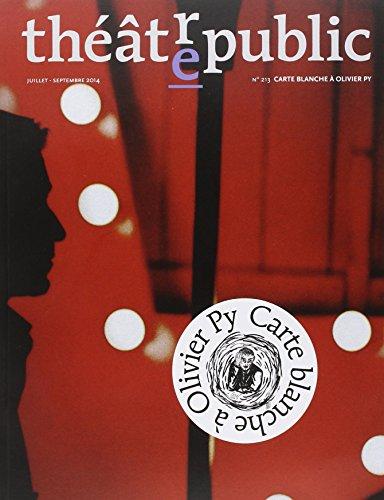 Thtre/Public, N213, juillet-septembre 2014 : Carte blanche  Olivier Py
