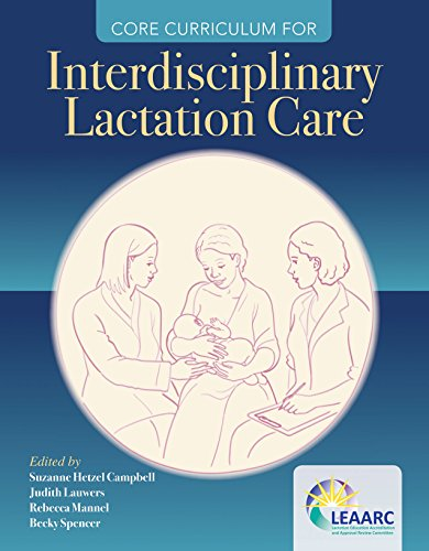 Core Curriculum for Interdisciplinary Lactation Care (Health Sciences Curriculum)