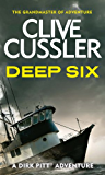 Deep Six (Dirk Pitt Adventure Series Book 7)