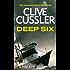Deep Six (Dirk Pitt Adventure Series Book 7) (English Edition)