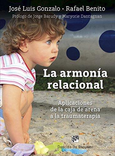 La armonía relacional. Aplicaciones de la caja de arena a la traumaterapia (AMAE)