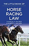 The Little Book of Horse Racing Law: The ABA Little Book Series