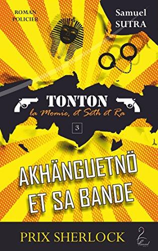 Akhänguetnö et sa bande - (Tonton, la momie et Seth et Ra): Tonton, T3