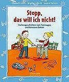 Stopp, das will ich nicht!: Vorlesegeschichten vom Nein sagen und Grenzen ziehen (Kleine Geschichten zum Vorlesen) - Brigitte Kolloch, Elisabeth Zöller