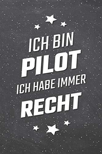 Ich bin Pilot Ich habe immer Recht: Pilot Punktraster Notizbuch, Notizheft oder Schreibheft | 110  Seiten | Büro Equipment & Zubehör | Lustiges Geschenk zu Weihnachten oder Geburtstag