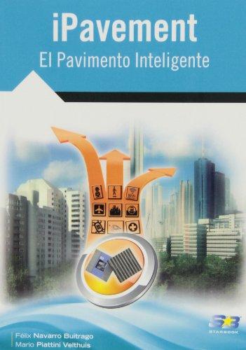 Ipavement. El Pavimento Inteligente por Mario G. Piattini Velthuis