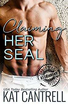 Claiming Her SEAL (ASSIGNMENT: Caribbean Nights) (English Edition) de [Cantrell, Kat]