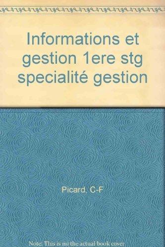 Informations et gestion 1ere stg specialité gestion par C-F Picard