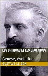 Les opinions et les croyances: Genèse, évolution (French Edition)