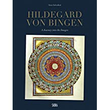 Scivias: A Journey into the Images of Hildegard von Bingen
