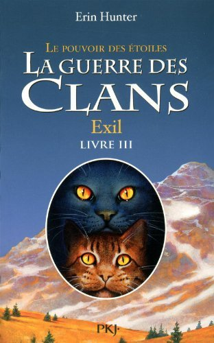 La Guerre Des Clans : Le Pouvoir Des étoiles, Tome 3 : Exil De Erin Hunter 2012