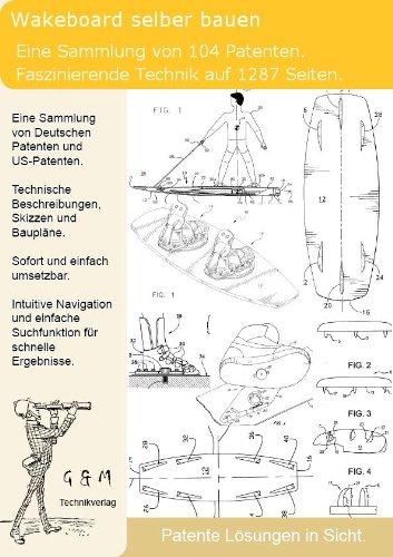 Wakeboard selber bauen: 1287 Seiten Patente zeigen wie es geht!